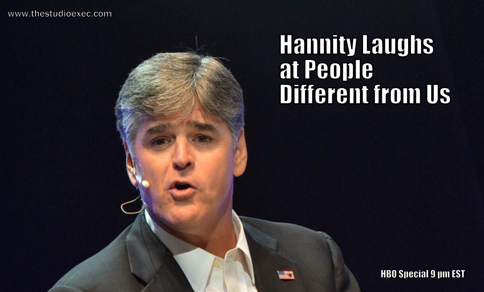 SEAN HANNITY DOES COMEDY SPECIAL ON HBO