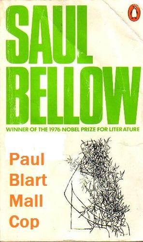 PAUL BLART: MALL COP 2 TRUE TO THE SAUL BELLOW NOVEL