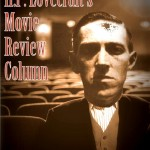 H.P. LOVECRAFT'S MOVIE REVIEWS